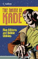 Cover for The Name is Kade by Alan Gibbons, Robbie Gibbons