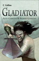 Cover for Gladiator by Alan Gibbons, Robbie Gibbons