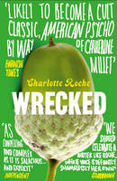 Cover for Wrecked by Charlotte Roche