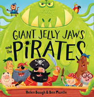 Cover for Giant Jelly Jaws and The Pirates by Helen Baugh