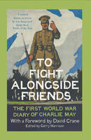 Cover for To Fight Alongside Friends  by David Crane