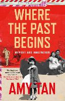 Cover for Where the Past Begins  by Amy Tan