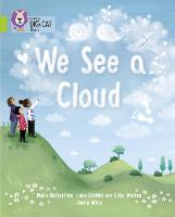 Cover for We See A Cloud Band 11/Lime by June Crebbin, Moira Butterfield, Celia Warren