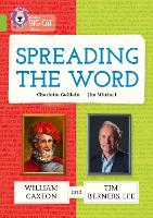 Cover for Spreading the Word: William Caxton and Tim Berners-Lee Band 11/Lime by Charlotte Guillain