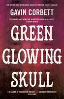 Cover for Green Glowing Skull by Gavin Corbett