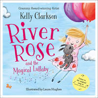 Cover for River Rose and the Magical Lullaby by Kelly Clarkson
