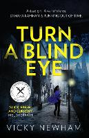 Cover for Turn a Blind Eye by Vicky Newham
