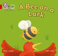 Cover for A Bee on a Lark Band 02b/Red B by Helen Baugh