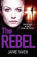 Cover for The Rebel by Jaime Raven