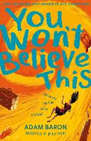 Cover for You Won't Believe This by Adam Baron