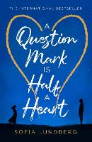 Cover for A Question Mark is Half a Heart by Sofia Lundberg