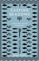 Cover for Casting Shadows  by Tom Fort