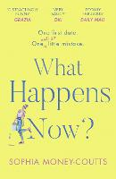 Cover for What Happens Now? by Sophia Money-Coutts