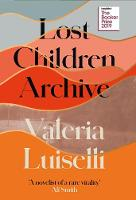 Cover for Lost Children Archive by Valeria Luiselli