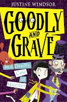 Cover for Goodly and Grave in a Deadly Case of Murder by Justine Windsor