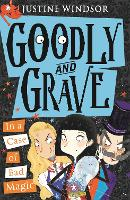 Cover for Goodly and Grave in a Case of Bad Magic by Justine Windsor