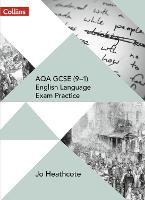 Cover for AQA GCSE (9-1) English Language Exam Practice Student Book by Jo Heathcote