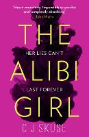 Cover for The Alibi Girl by C.J. Skuse