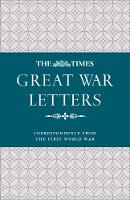 Cover for The Times Great War Letters  by James Owen