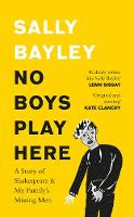 Cover for No Boys Play Here by Sally Bayley