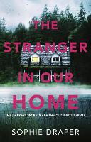 Cover for The Stranger in Our Home by Sophie Draper