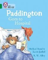 Cover for Paddington Goes to Hospital Band 15/Emerald by Michael Bond, Karen Jankel