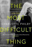 Cover for The Most Difficult Thing by Charlotte Philby