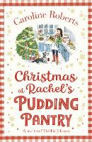 Cover for Christmas at Rachel's Pudding Pantry by Caroline Roberts