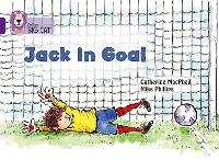 Cover for Jack in Goal  by Catherine Macphail