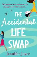 Cover for The Accidental Life Swap by Jennifer Joyce