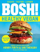 Cover for BOSH! Healthy Vegan by Henry Firth, Ian Theasby