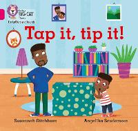 Cover for Tap It, Tip It! Band 01a/Pink a by Suzannah Ditchburn