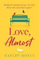 Cover for Love, Almost by Hayley Doyle