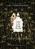 Cover for Here in the Real World by Sara Pennypacker
