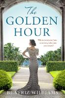 Cover for The Golden Hour by Beatriz Williams