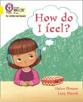 Cover for How do I feel? Band 03/Yellow by Helen Dineen