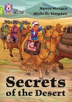Cover for Secrets of the Desert Band 11+/Lime Plus by Hawys Morgan
