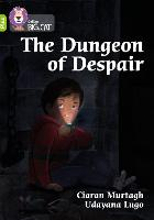 Cover for The Dungeon of Despair Band 11+/Lime Plus by Ciaran Murtagh