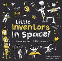 Cover for Little Inventors In Space!  by Dominic Wilcox, Katherine Mengardon