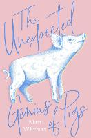 Cover for The Unexpected Genius of Pigs by Matt Whyman