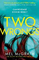 Cover for Two Wrongs by Mel McGrath