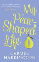 Cover for My Pear-Shaped Life by Carmel Harrington