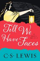 Cover for Till We Have Faces by C. S. Lewis