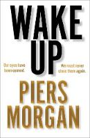 Cover for Wake Up  by Piers Morgan