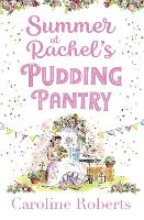 Cover for Summer at Rachel's Pudding Pantry by Caroline Roberts