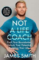 Cover for Not a Life Coach  by James Smith