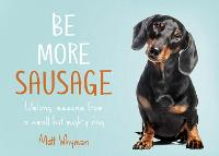Cover for Be More Sausage  by Matt Whyman