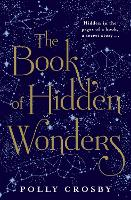 Cover for The Book of Hidden Wonders by Polly Crosby
