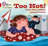 Cover for Too hot! Band 02b/Red B by Clare Helen Welsh