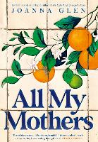 Cover for All My Mothers by Joanna Glen